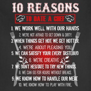 10 Reasons To Date A Chef Shirt - Adjustable Apron
