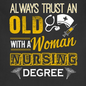 Old Woman With Nursing Degree Shirt - Adjustable Apron