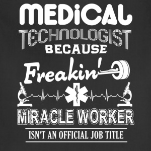 Medical Technologist Job Title Shirt - Adjustable Apron