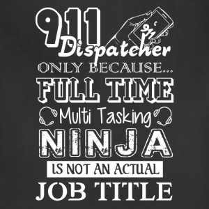 911 Dispatcher Job Title Shirt - Adjustable Apron