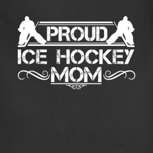 Proud Ice Hockey Mom Shirt - Adjustable Apron