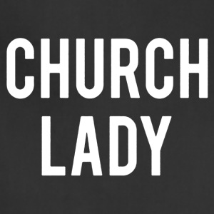 Church Lady Shirt - Adjustable Apron