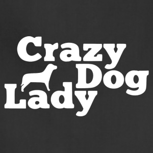 Crazy Dog Lady Shirt - Adjustable Apron