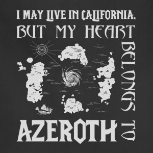 I may live on Earth but my heart belongs to Azerot - Adjustable Apron