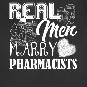 Real Men Marry Pharmacist Shirt - Adjustable Apron