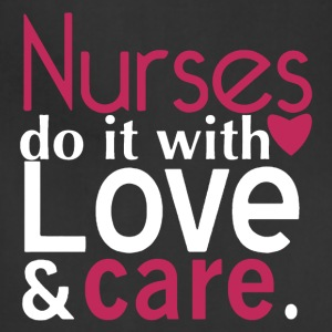 Nurse Do It With Love And Care Shirt - Adjustable Apron