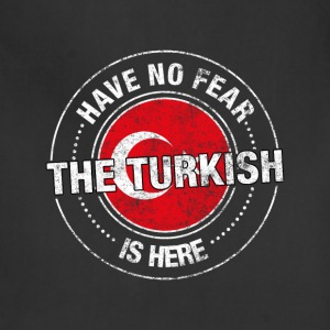 Have No Fear The Turkish Is Here - Adjustable Apron