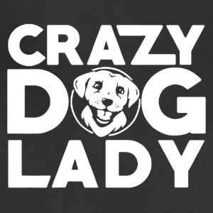 Crazy Dog Lady Shirts - Adjustable Apron