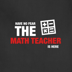 Have No Fear The Math Teacher Is Here - Adjustable Apron