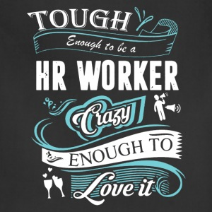 Tough Enough To Be HR Worker Shirt - Adjustable Apron