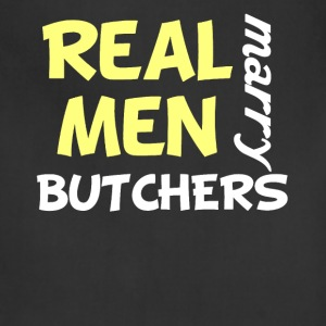 Real Men Marry Butchers Funny Butcher Humor - Adjustable Apron