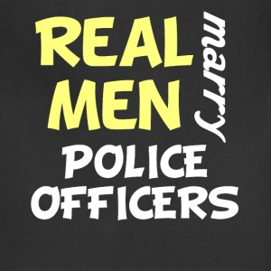 Real Men Marry Police Officers Funny Police Humor - Adjustable Apron