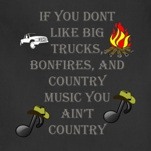 If you dont likeBog Trucks, Bonfires, Country - Adjustable Apron
