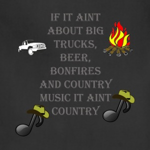 If it aint about big trucks, beer, bonfires, count - Adjustable Apron