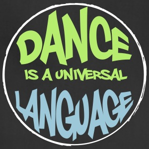 Dance is a universal language - Adjustable Apron