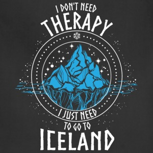 I don't need Therapy I just need to go to ICELAND - Adjustable Apron