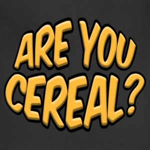 ARE YOU CEREAL? - Adjustable Apron