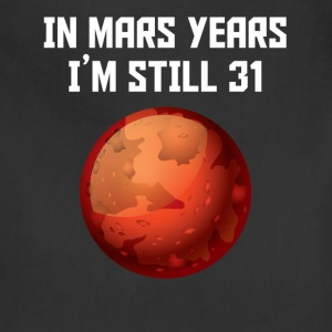 In Mars Years I'm Still 31 60th Birthday - Adjustable Apron