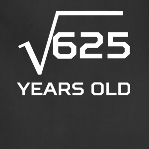 Square Root 625 Funny 25 Years Old 25th Birthday - Adjustable Apron