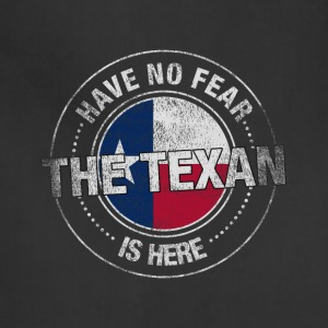 Have No Fear The Texan Is Here - Adjustable Apron