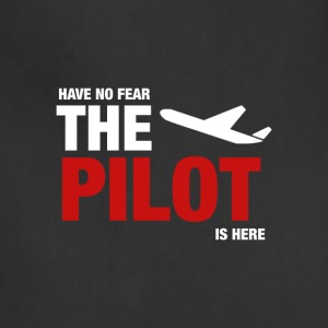 Have No Fear The Pilot Is Here - Adjustable Apron