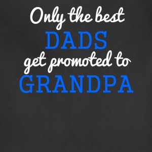 Only The Best Dads Get Promoted To Grandpa - Adjustable Apron