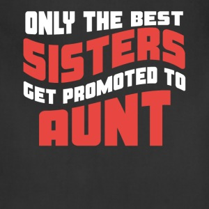Retro Only The Best Sisters Get Promoted To Aunt - Adjustable Apron