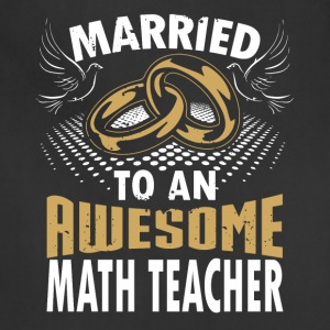 Married To An Awesome Math Teacher - Adjustable Apron