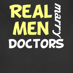 Real Men Marry Doctors Funny Doctor Humor - Adjustable Apron