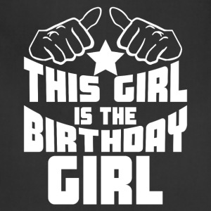 This Girl Is The Birthday Girl Funny - Adjustable Apron