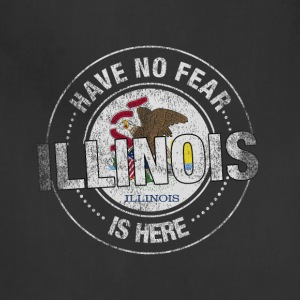 Have No Fear Illinois Is Here - Adjustable Apron
