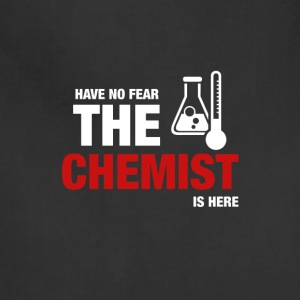 Have No Fear The Chemist Is Here - Adjustable Apron