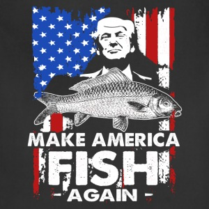 Make America Fish Again Shirt - Adjustable Apron