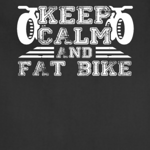 Keep Calm And Fat Bike Shirt - Adjustable Apron