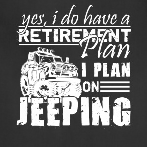 Retirement Plan On Jeeping Shirt - Adjustable Apron