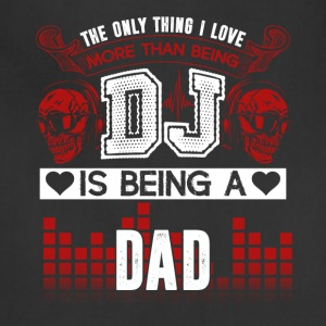 DJ Dad Shirt - Adjustable Apron