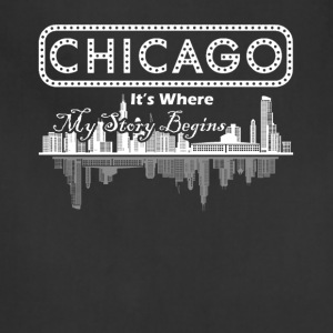 Chicago Where My Story Begins Shirt - Adjustable Apron