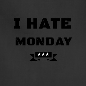 I HATE MONDAY - Adjustable Apron
