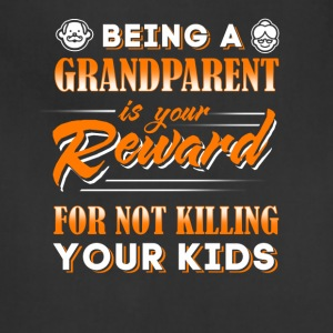 Being A Grandparent Is Your Reward T-Shirt - Adjustable Apron