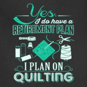 3 YES I DO HAVE A RETIREMENT PLAN - Adjustable Apron