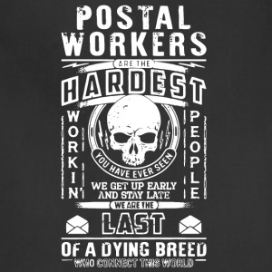 Postal Workers Are The Hardest T Shirt - Adjustable Apron