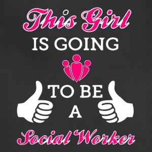 This Girl Is Going To Be A Social Worker T Shirt - Adjustable Apron