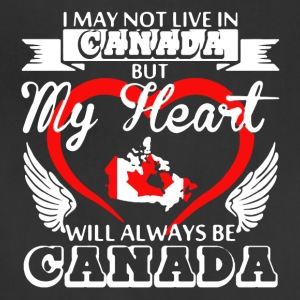 My Heart Will AlwaysBe Canada Shirts - Adjustable Apron