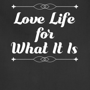Love Life for What It Is - Adjustable Apron