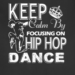 Focusing On Hip Hop Dance Shirt - Adjustable Apron