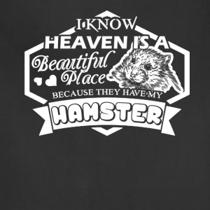 Heaven Have My Hamster Shirt - Adjustable Apron