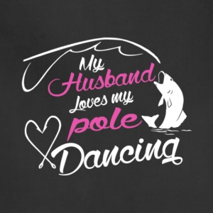 My Husband Loves My Pole Dancing T Shirt - Adjustable Apron