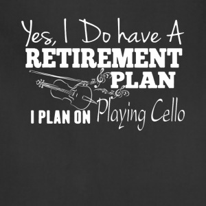 Retirement Plan On Playing Cello Shirt - Adjustable Apron