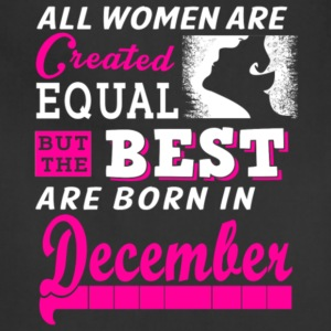 Best Women Are Born In December T Shirt - Adjustable Apron