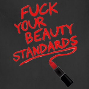 F*CK YOUR BEAUTY STANDARDS - Adjustable Apron